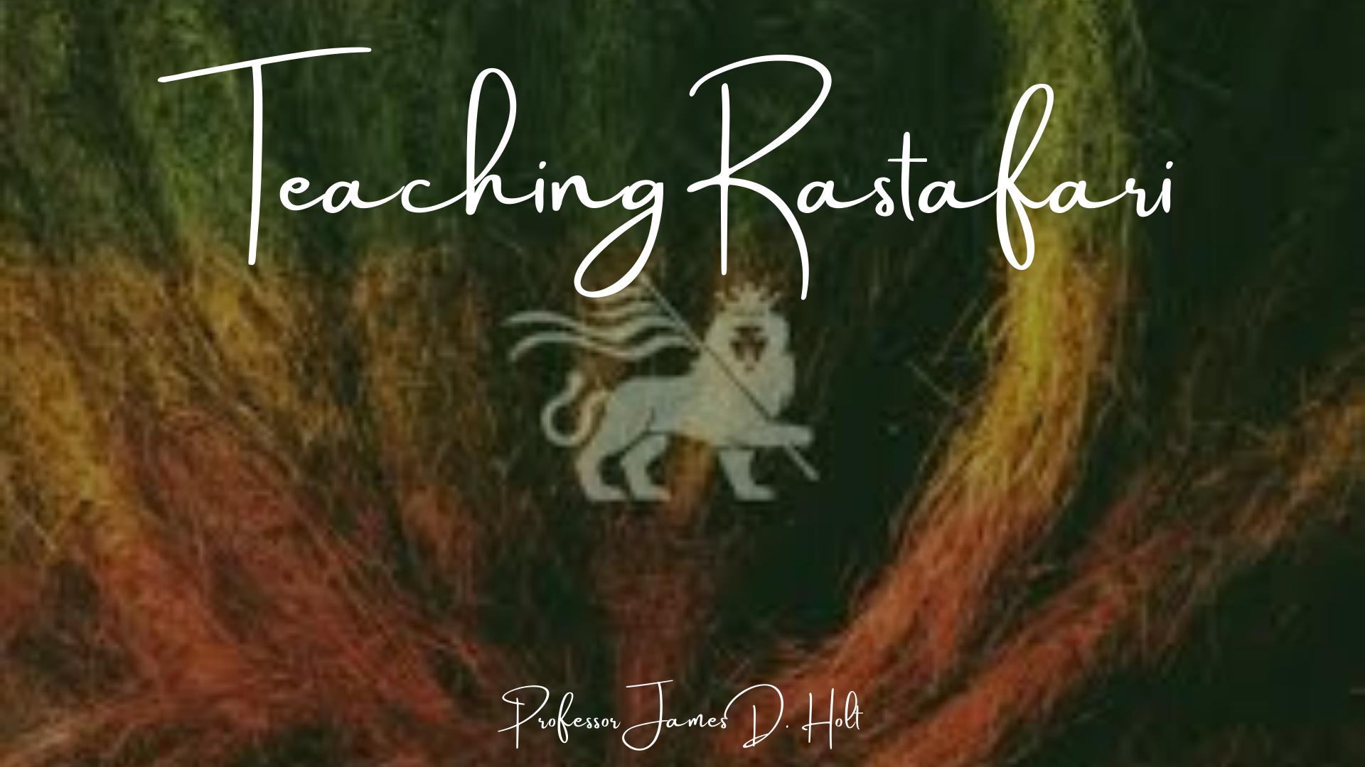 Teaching Rastafari